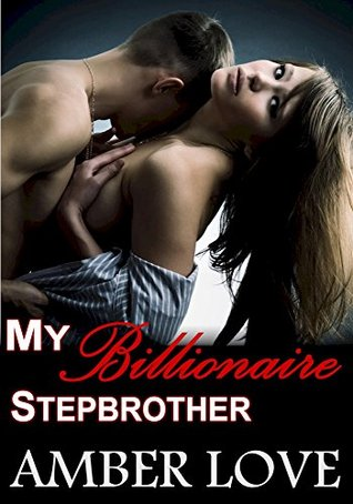Romance My Billionaire Stepbrother An Erotica Free Romance Adult Short Reads Sex Stories Books By Amber Love