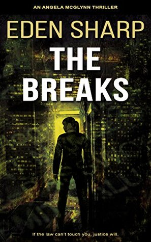 The Breaks: An Angela McGlynn Thriller(Vigilante Investigator Justice 1)
