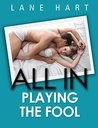All In: Playing the Fool (Gambling With Love, #4)