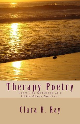 Therapy Poetry: From The Notebook of A Child Abuse Survivor