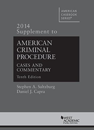 American Criminal Procedure, Cases and Commentary, 10th, 2014 Supplement (American Casebook Series) (English and English Edition)