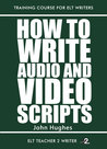 How To Write Audio And Video Scripts