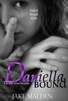 Daniella Bound by Jake Malden