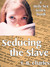 Seducing the Slave