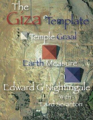 The Giza Template by Edward G. Nightingale