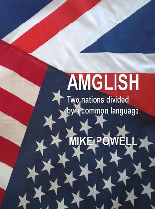 Amglish: Two Nations Divided by a Common Language