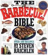 The Barbecue! Bible: Over 500 Recipes