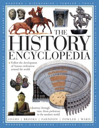 The History Encyclopedia: Follow the Development of Human Civilization Around the World, with Over 1500 Photographs and Artworks