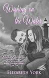 Wishing on the Water (Water, #1)
