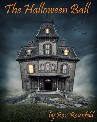 The Halloween Ball: A Fun Halloween Story for Kids and Adults