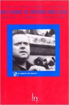My name is Orson Welles: Media, forme, linguaggi
