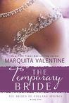 The Temporary Bride by Marquita Valentine