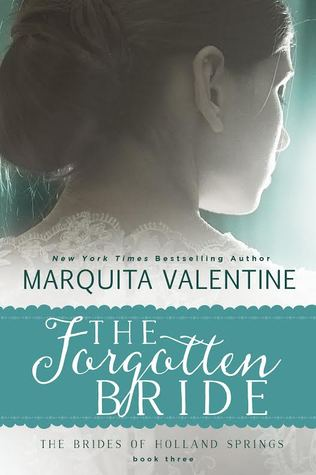 The Forgotten Bride (The Brides of Holland Springs, Book 3)