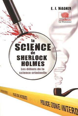 La science de Sherlock Holmes - Les débuts de la science criminelle