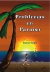 Problemas en Paraíso by Carol Gaab