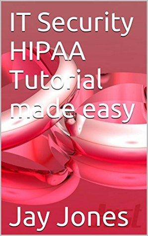 IT Security HIPAA Tutorial made easy