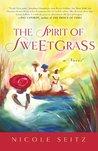 The Spirit of Sweetgrass: a Novel