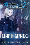 Dark Space (Rogue Hunter #2)