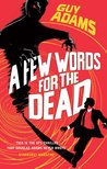 A Few Words For The Dead (The Clown Service, #3)