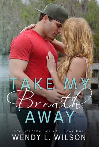 Take My Breath Away (Breathe, #1)