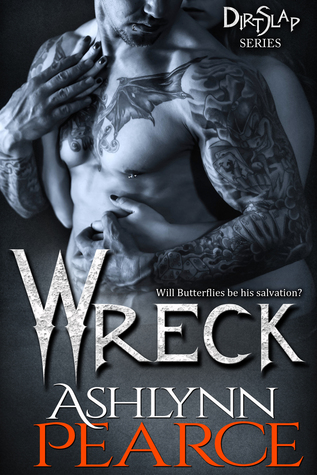 Wreck (DirtSlap Series #2) by Ashlynn Pearce