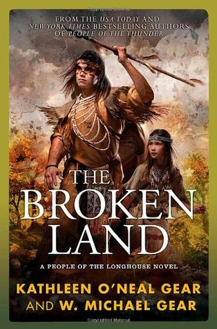 The Broken Land (People of the Longhouse #3; North America's Forgotten Past #19)