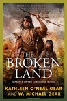 The Broken Land by Kathleen O'Neal Gear