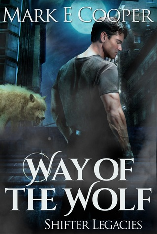 Way of the Wolf (Shifter Legacies, #1)