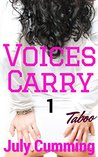 Voices Carry - 1 (Taboo Forbidden Man of the House Erotica)