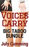 Voices Carry - Big Taboo Bundle (Taboo Forbidden Man of the House Erotica)
