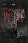 Yorkshire Infant Ripper by Dania Dicken