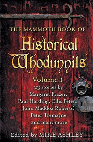 The Mammoth Book of Historical Whodunnits Volume 1 (The Mammoth Book Series)