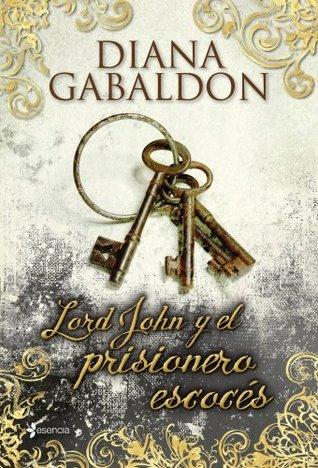 Lord John y el prisionero escocés (Lord John Grey, #3) by Diana Gabaldon