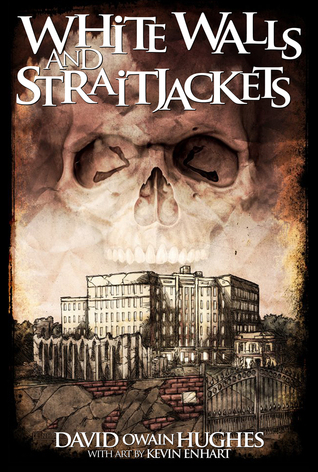 White Walls and Straitjackets by David Owain Hughes