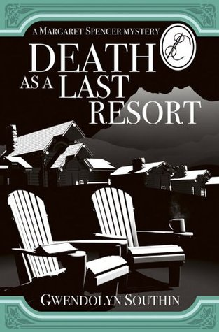 Death as a Last Resort (A Margaret Spencer Mystery)