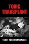 Toxic Transplant