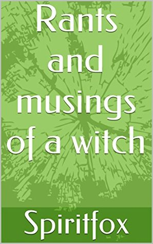 Rants and musings of a witch