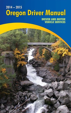 oregon driver manual by oregon department of transportation rh goodreads com drivers manual oregon 2018 oregon driver's manual audio