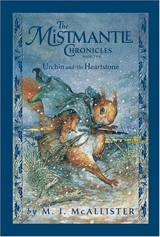 Urchin and the Heartstone (The Mistmantle Chronicles, #2)