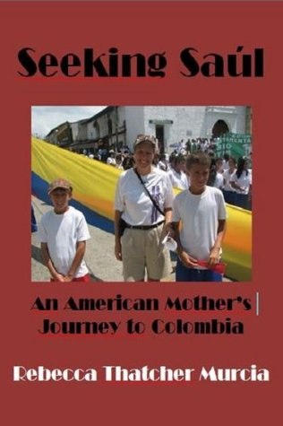 Seeking Saúl: An American Mother's Journey to Colombia