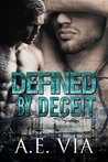Defined By Deceit by A.E. Via