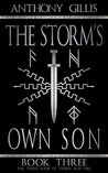 The Storm's Own Son: Book Three (Storm and Fire 3)
