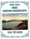 Rīgas Vidzemes priekšpilsēta pirms 100 gadiem