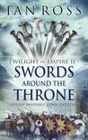 Swords Around the Throne (Twilight of Empire, #2)