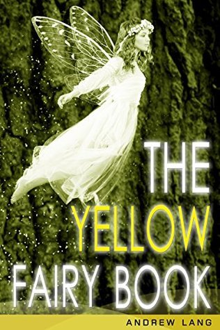 THE YELLOW FAIRY BOOK :kid fantasy books (A short Story)(Annotated)