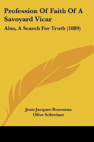 Profession of Faith of a Savoyard Vicar: Also, a Search for Truth (1889)