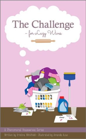 The Challenge - For Lazy Wives (Phenomenal Housewives Series Book 1)