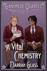 A Vital Chemistry (Ganymede Quartet #3.5)