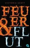 Feuer & Flut by Victoria Scott