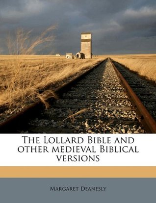 The Lollard Bible and other medieval Biblical versions